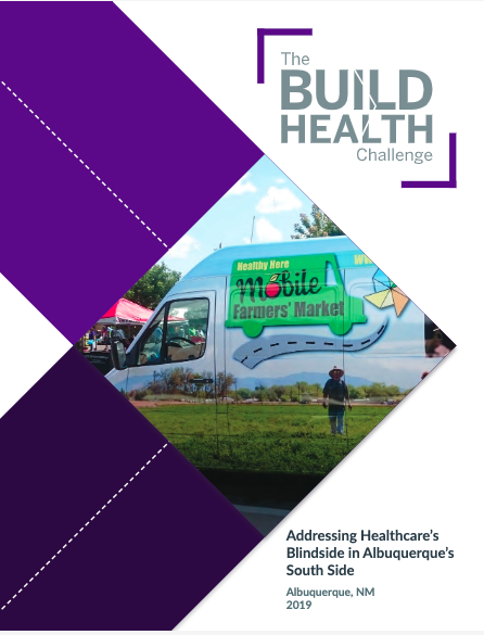 The Build Health Challenge: Addressing Healthcare's Blindside in Albuquerque's South Side