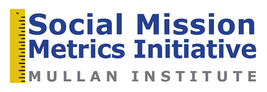 Social Mission Metrics Initiative Mullan Institute