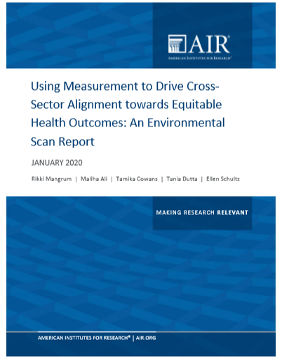 Using Measurement to Drive Cross-Sector Alignment Towards Equitable Health Outcomes: An Environmental Scan Report