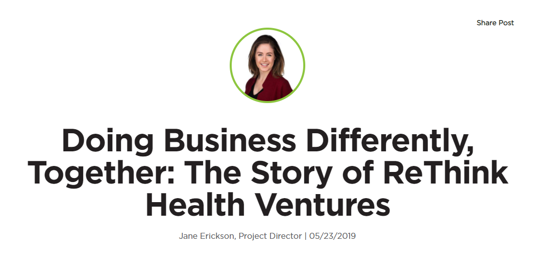 Doing Business Differently, Together: The Story of ReThink Health Ventures