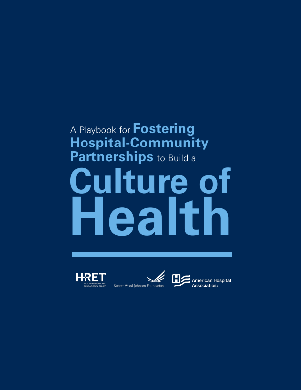 A Playbook for Fostering Hospital-Community Partnerships to Build a Culture of Health