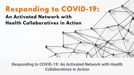 Responding to COVID-19: An Activated Network with Health Collaboratives in Action
