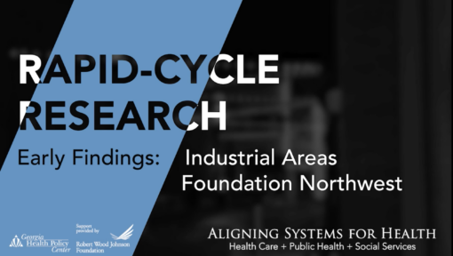 Rapid-Cycle Research Early Findings: Industrial Areas Foundation Northwest